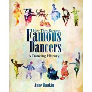 How They Became Famous Dancers : A Dancing History