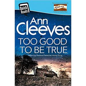 Quick Reads: Too Good to Be True