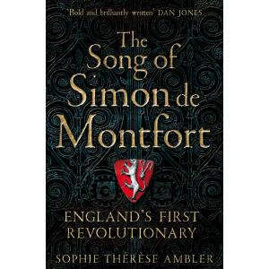 The Song of Simon de Montfort. England's First Revolutionary