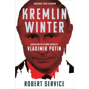 Kremlin Winter. Russia and the Second Coming of Vladimir Putin