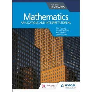 Mathematics for the IB Diploma: Applications and interpretation HL