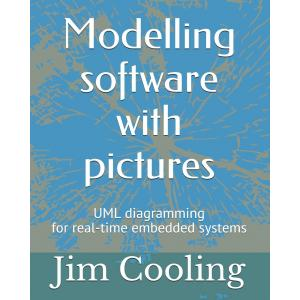 Modelling Software with Pictures : Practical UML Diagramming for Real-Time Systems