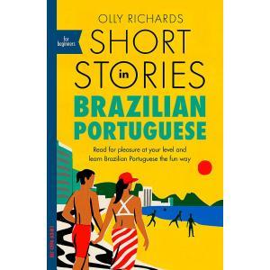 Short Stories in Brazilian Portuguese for Beginners /wersja portugalsko-angielska/ A2-B1
