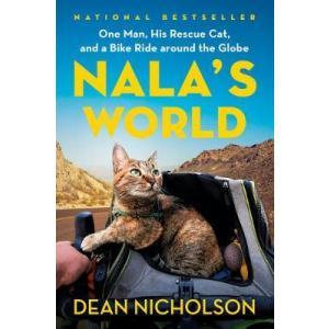 Nala's World. One Man, His Rescue Cat, and a Bike Ride Around the Globe