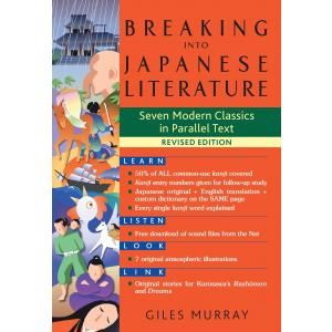 Breaking Into Japanese Literature : Seven Modern Classics in Parallel Text - Revised Edition