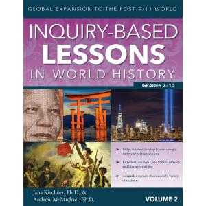Inquiry-Based Lessons in World History. Volume 2 - Global Expansion to the Post-9/11 World