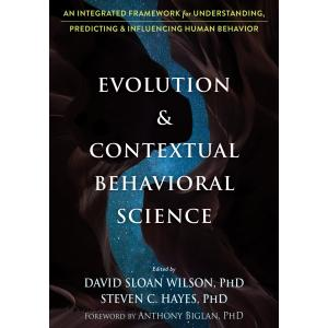Evolution and Contextual Behavioral Science. An Integrated Framework for Understanding, Predicting