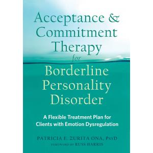 Acceptance and Commitment Therapy for Borderline Personality Disorder. A Flexible Treatment Plan