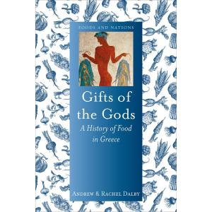Gifts of the Gods. A History of Food in Greece