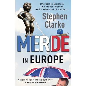 Merde in Europe : A Brit goes undercover in Brussels