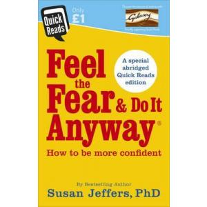 Quick Reads: Feel the fear and do it anyway