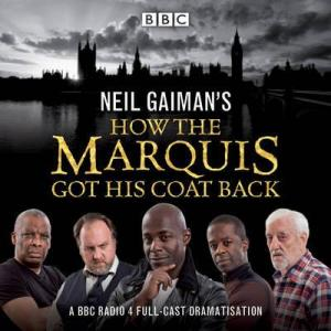 Neil Gaiman's How the Marquis Got His Coat Back Audio CD
