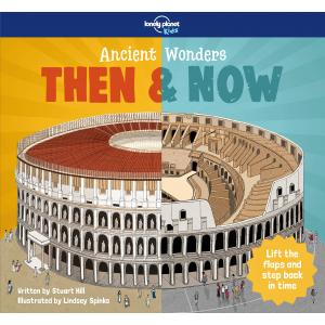 Lonely Planet Kids. Ancient Wonders - Then and Now