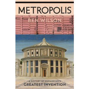 Metropolis. A History of Humankind's Greatest Invention