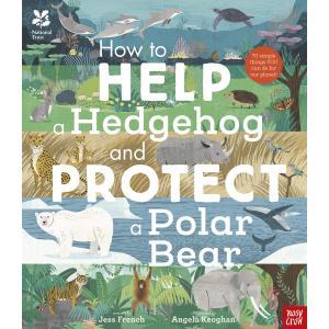 National Trust. How to Help a Hedgehog and Protect a Polar Bear