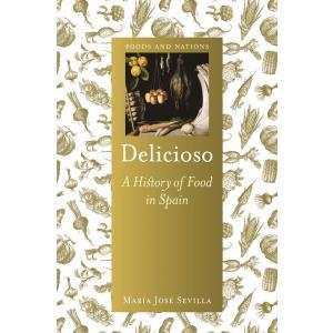 Delicioso. A History of Food in Spain