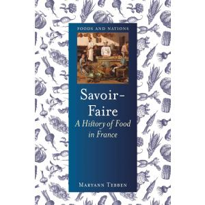Savoir-Faire. A History of Food in France