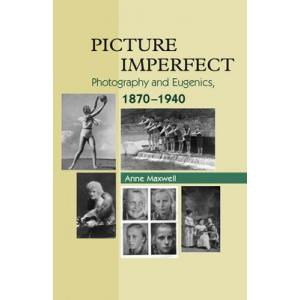 Picture Imperfect : Photography & Eugenics, 1870-1940