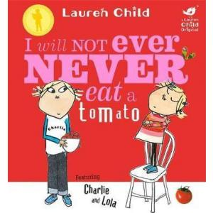 Charlie and Lola: I Will Not Ever Eat a Tomato