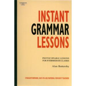 Instant Grammar Lessons. Photocopiable Lessons For Intermediate Classes