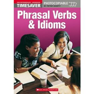 Timesaver: Phrasal Verbs & Idioms