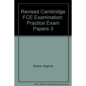 Practice Exam Papers for the Cambridge FCE Examination 3 SB OOP