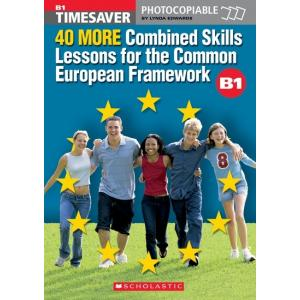Timesaver: 40 More Combined Skils Lessons for the Common European Framework B1 + CD