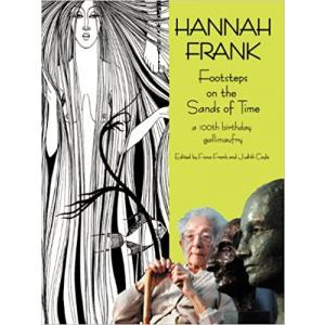 Hannah Frank. Footsteps on the Sands of Time: A Hundredth Birthday Celebration Gallimaufry