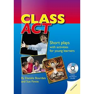 Class Act. Short Plays with Activities for Young Learners