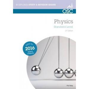 OSC Physics Standard Level. 3rd Edition 2016