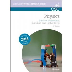 OSC Physics Internal Assessment. Standard and Higher Level. 3rd Edition 2016