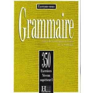 Grammaire 350 exercices - niveau superieur I - podręcznik