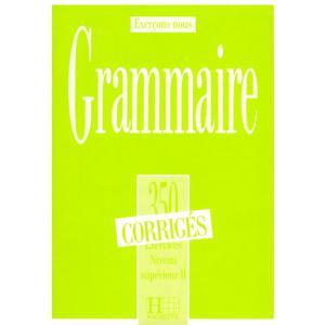 350 Exercices de Grammaire Superieur 2. Klucz