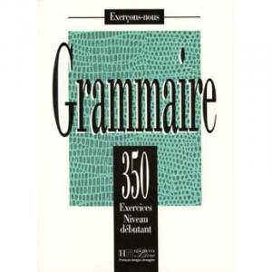 Grammaire 350 exercices - niveau debutant - podręcznik