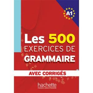 Les 500 Exercices de Grammaire A1 avec corriges