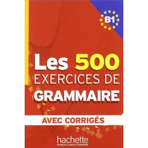 Les 500 Exercices de Grammaire B1 avec corriges