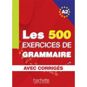 Les 500 Exercices de Grammaire A2 avec corriges