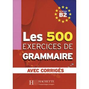 Les 500 Exercices de Grammaire B2 avec corriges