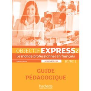 Objectif Express Nouvelle 2. Książka Nauczyciela
