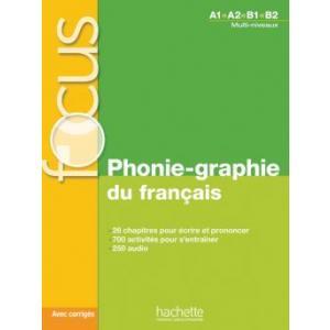 FOCUS Phonie-graphie du français - podręcznik + CD + klucz odp.