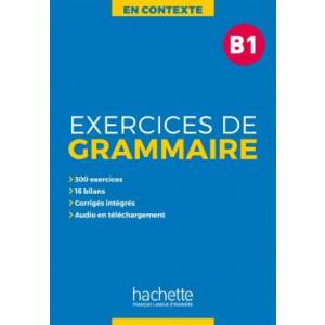 En Contexte: Exercices de Grammaire B1. Podręcznik z Kluczem + MP3