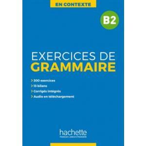En Contexte: Exercices de Grammaire B2. Podręcznik z Kluczem + MP3