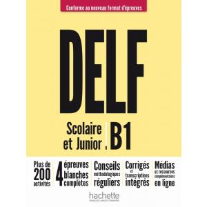 DELF B1 Scolaire et Junior. Nouveau Format d'Epreuves. Podręcznik