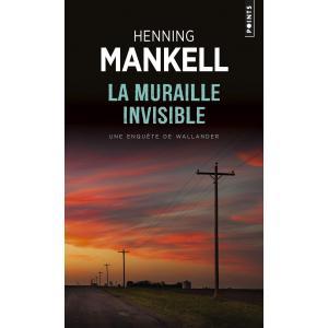 LF Mankell, La muraille invisible