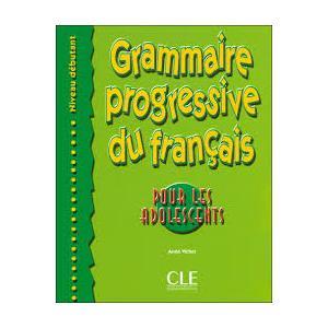 Grammaire progressive du francais pour les adolescents Debutant