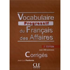Vocabulaire Progressif du Francais des Affaires. Intermediaire corriges 2ed