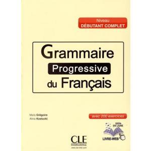 Grammaire Progressive du Francais Niveau Debutant. Complet + CD + Livre Web