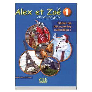 Alex et Zoe 1. Cahier de Decouvertes Culturelles