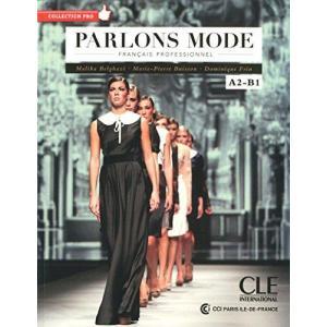 Parlons Mode. Francais Professionnel A2-B1 + CD