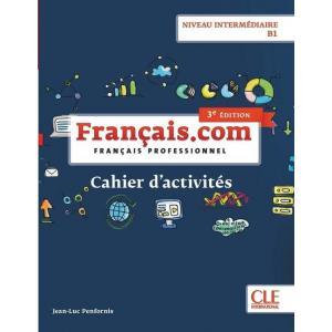 Francais.com. 3 Edition Niveau Intermediaire ćwiczenia B1